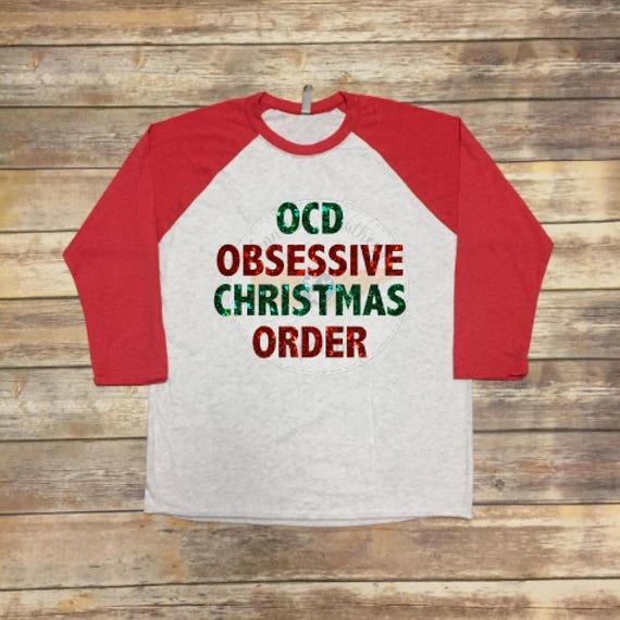 OCD Obsessive Christmas Disorder Raglan Christmas Shirt | Etsy
