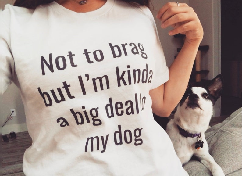 Funny Dog Lover Shirt  Dog Mom Gift  Graphic Tee  Funny Pet White