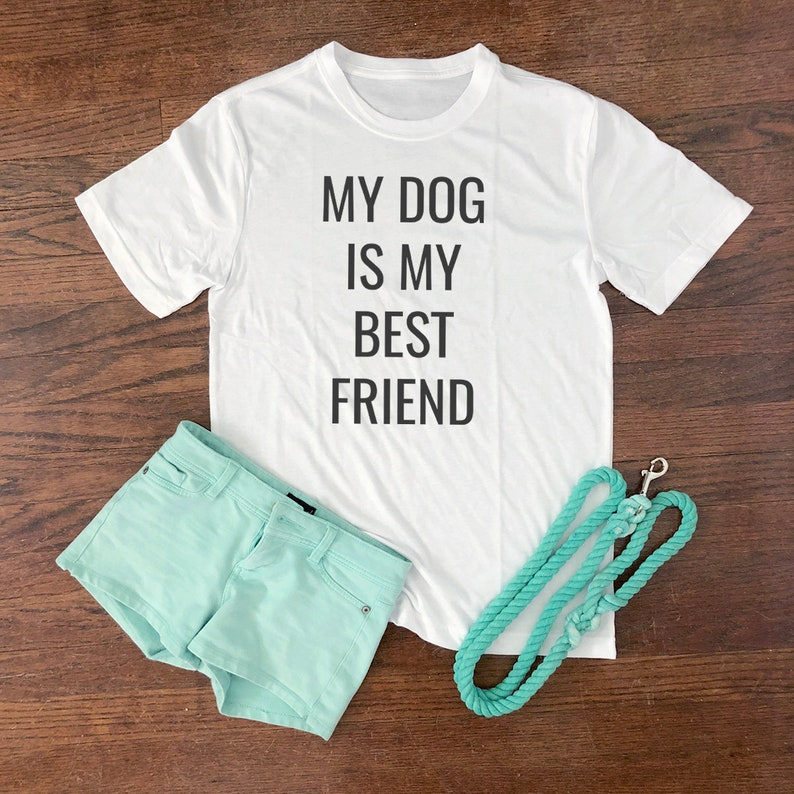 Dog Lover Gift  My Dog is My Best Friend T-Shirt White