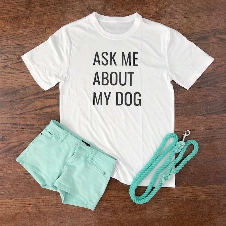 Ask me about my dog t-shirt White
