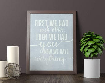 First We Each Other Then We Had You Now We Have Everything, Gift For New Parents, New Baby Gift, Nursery Decor, Baby Shower Gift
