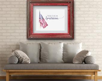 American Flag Artwork, US Flag Print, Flag Decor, United States Flag Art, Fourth of July Decor, American Flag Print, Proud to be an American