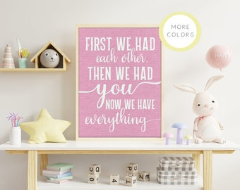 Baby Room Print, First We Each Other Then We Had You Now We Have Everything, Gift For New Parents, Nursery Decor, Baby Shower Gift, Wall Art