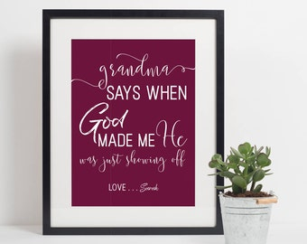 Grandparent Gift, Personalized Artwork Print, Grandma Present, When God Made Me He Was Just Showing Off, Grandparent Gift, Mothers Day Gift
