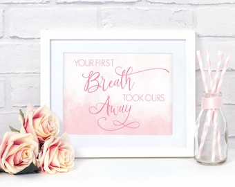 Baby Girl Nursery Decor, Newborn Gift, Baby Girl Gift, Nursery Print, Baby Girl Shower Gift, Your First Breath Took Ours Away, Pink Nursery