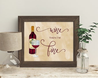 Wine lover print, Wine lover artwork, wine bottle artwork, wine glass print, red wine print, red wine artwork, wine sign, wine glass print