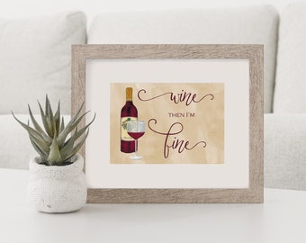 Wine lover print, Wine lover artwork, wine bottle artwork, wine glass print, red wine print, red wine artwork, wine sign, wine glass print
