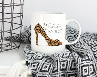 Leopard Print Mug, Weekend Mode Mug, High Heel Mug, Girlfriend Mug, Gift For Her, Animal Print Lover, Leopard Print Lover, Cheetah Print Mug