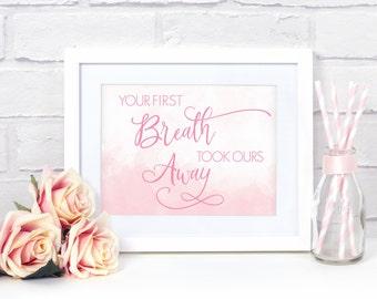 Baby Girl Nursery Decor, Newborn Gift, Baby Girl Gift, Nursery Print, Baby Girl Shower Gift, Your First Breath Took Ours Away, Pink Nursery