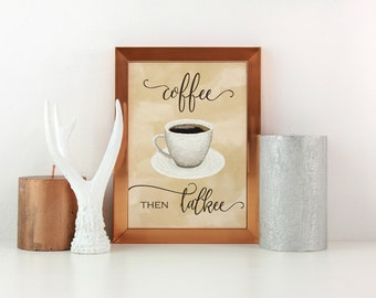 Coffee Lover Artwork, Coffee Cup, Cup of Coffee, Coffee Sign, Coffee then Talkee, Coffee Lover Gift, Coffee Print, Decor For Den