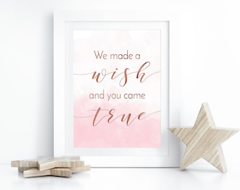 Baby Girl Nursery Decor, We Made  A Wish And You Came True, Newborn Gift, Baby Girl Gift, Nursery Print, Baby Girl Shower Gift, Rose Gold