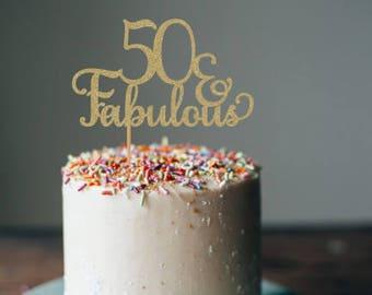 50 & Fabulous Cake topper - 50 cake topper, 50th birthday cake topper, 50th birthday decorations,  50th birthday party