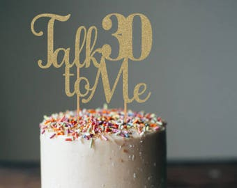 Talk 30 To Me Cake Topper 30th Birthday Decorations Decor