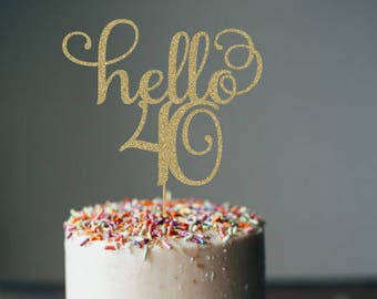 Hello 40 Cake Topper 40th Birthday Decorations Party Decor