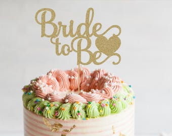 Bridal shower cake topper, Bride to Be cake topper, bridal shower decorations, engagement decorations, engagement party decorations