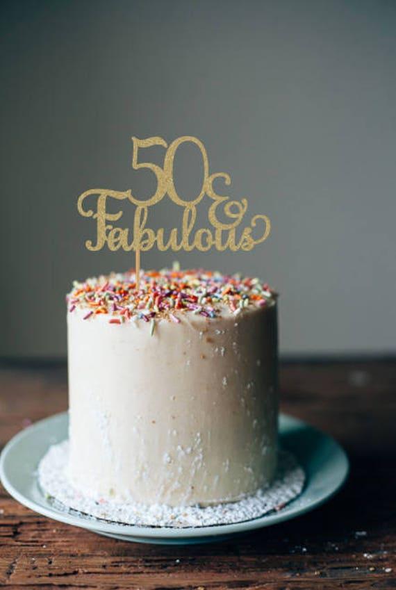 50 Fabulous Cake Topper 50 Cake Topper 50th Birthday Cake Etsy