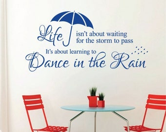 WD101084 | Life isn't about waiting for the storm to pass. It's about learning to Dance in the Rain - Quote Vinyl Wall Art Sticker