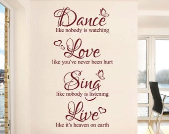 WD101085 | Dance like nobody is watching, Love like you've never been hurt, Sing like nobody's listening... - Quote Vinyl Wall Art Sticker