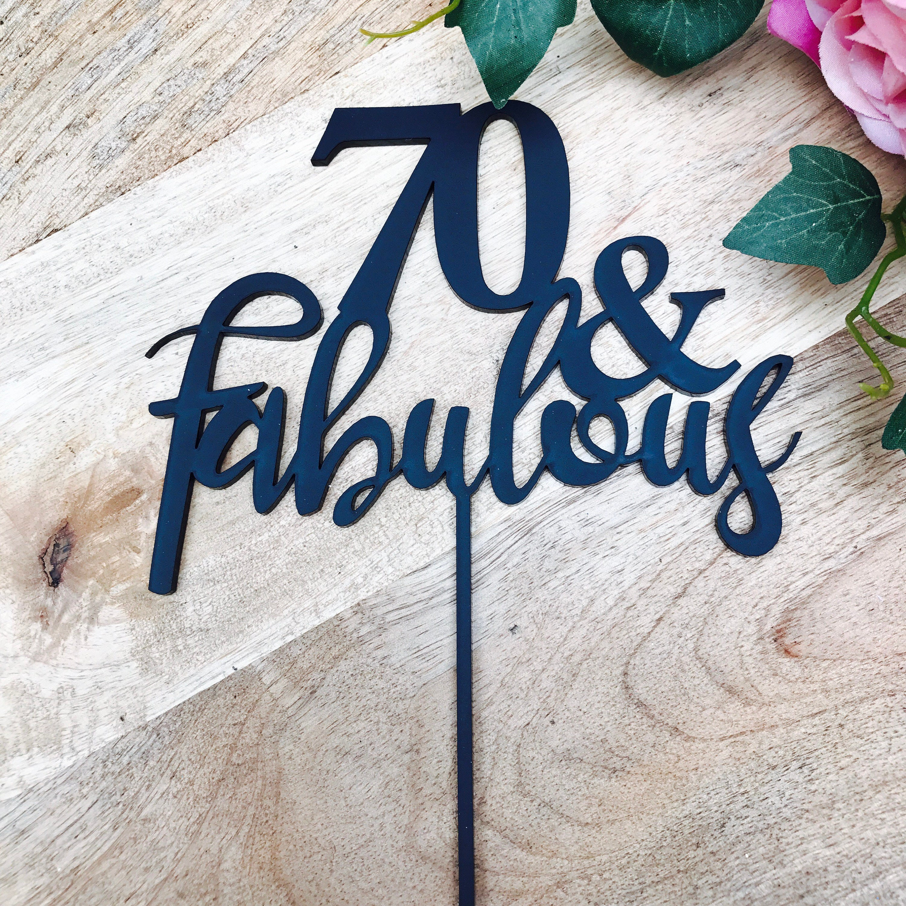 Fab At 70: 70 & Fabulous Cake Topper 70th Birthday Cake Topper Cake