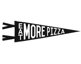 Felt Pennant - Eat More Pizza