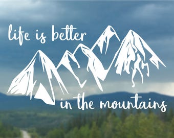 Life is better in the Mountains