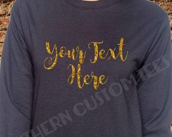 dfb0315e3 Design Your Own Shirt, Long Sleeve Tshirt, Your Text Here Shirt, Glitter  Tshirt, Personalized Glitter Shirt, Personalized Glitter T-Shirt