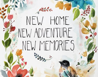 New Home New Adventure New Memories Bird and Flowers PRINT of Original Watercolor Painting