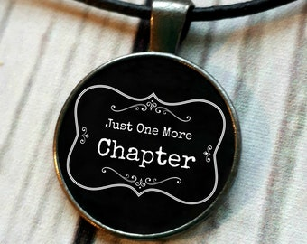 Just one more chapter, literary pendant necklace, bookish gift, book necklace, Reader gift, Book Lover jewelry, book lover, Book quote