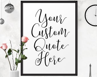 Custom Quote Print, Custom Quote Poster,Custom Quote Sign,Custom Print,Custom Quote Printable,Custom Name,Personalized Design,Printable Art