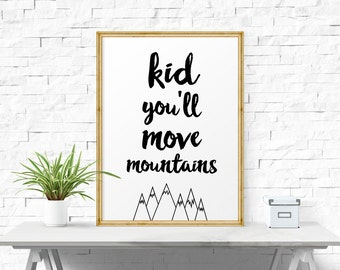 Typography Poster, Kid You'll Move Mountains, Printable Art, Inspirational Quote, Nursery Art Print, Nursery Wall Art, Home Decor