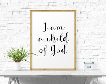 Motivational Print, I Am A Child Of God, Bible Verse Print, Scripture Art Print, Typography Poster, Wall Decor, Printable