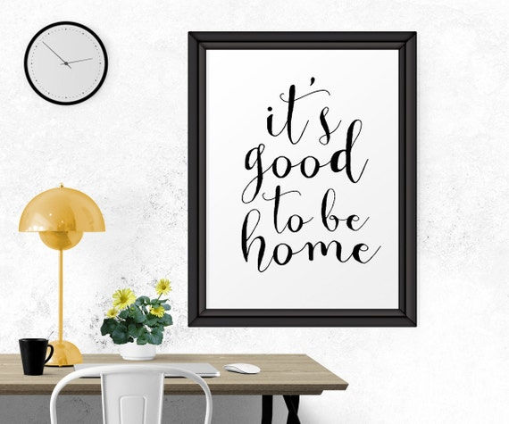 Typography Home Decor Home Its Good To Be Home Quote Etsy