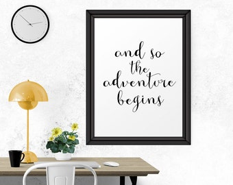 And So The Adventure Begins, Black And White, Printable Art, Typpography Poster, Home Decor, Travel Decor, Motivational Quote