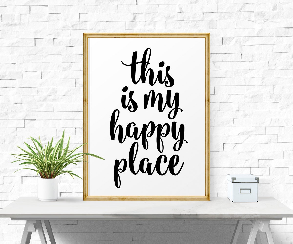 Home Decor Places: Motivational Quote This Is My Happy Place Instant Download