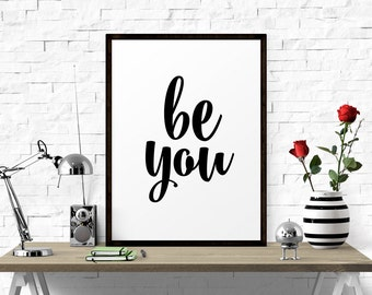 Be You, Black And White Printable Art, Typography Poster, Inspirational Quote, Home Decor, Motivational Poster, Scandinavian Print