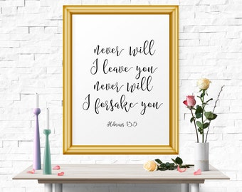 Typography Poster, Never Will I Leave You.. - Hebrews 13:5, Motivational, Inspirational, Quote Art Print, Scripture Print, Printable