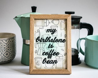 Coffee lover quote, framed, stamped and watercolored wall art, housewarming gift