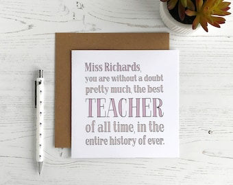 Personalised Teacher Card - Thank You - End Of Term - Teacher Birthday - Best Teacher In The History Of Ever