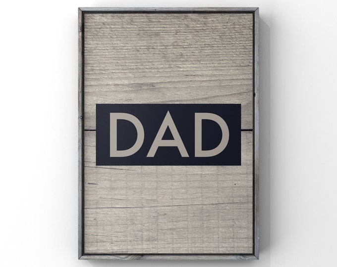 Dad Downloadable Digital Print, Father's Day Gift, Instant Download, Wall Art