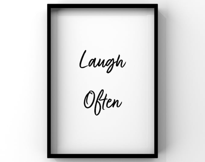 Laugh Often Saying Digital Print, Instant Download, Reminder that laughing is healthy.