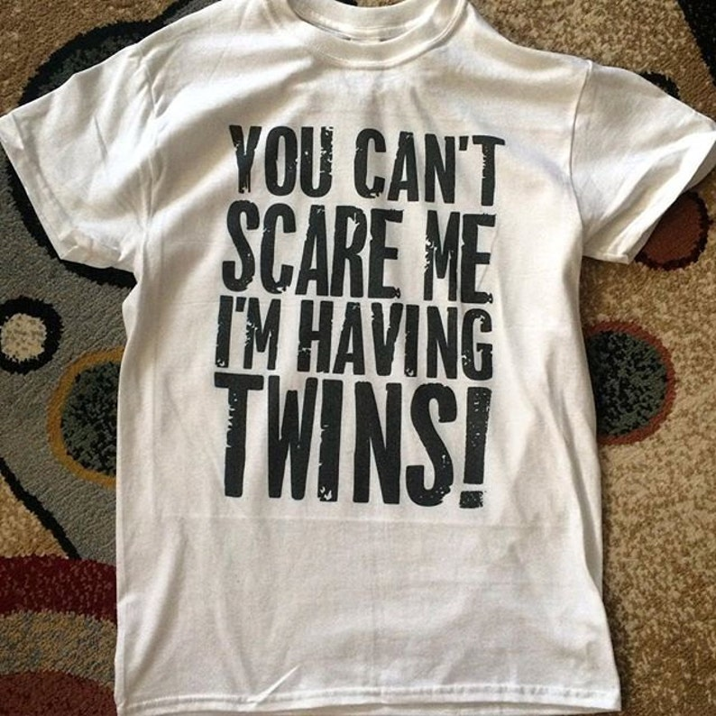 338b8140371d5 You Can't Scare Me I'm Having Twins Funny Maternity | Etsy