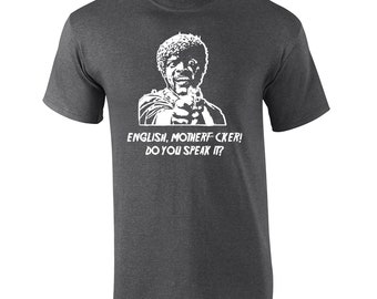 7b7ef42b7 English Motherf*cker Do you speak it funny 90s movie rude vulgar quote  college party vintage retro - Mens T-shirt - apparel clothing - 624