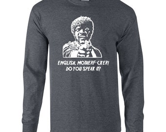 70c659c60 English Motherf*cker Do you speak it funny 90s movie rude vulgar quote  college party vintage - Long Sleeve Shirt - apparel clothing - 624