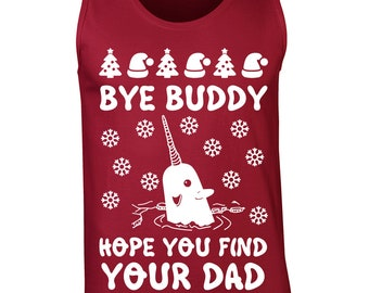 Bye Buddy Hope You find your dad funny movie Christmas holiday quote costume ugly party vintage - Tank Top - clothing apparel - 645