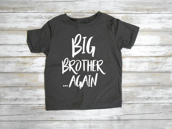 17b3bfe84324a Big Brother Again Pregnancy Announcement Shirt Big Brother | Etsy