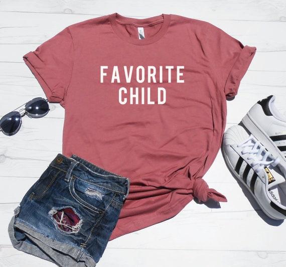 Favorite Child Shirt Moms Favorite Shirt Dads Favorite Tee Etsy