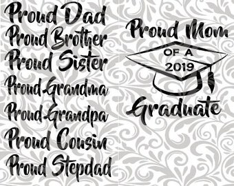 Proud MOM, dad, sister, cousin, grandmother, etc of the 2019 Graduate.  SVG Cut File