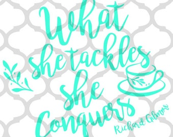 What She Tackles She Conquers, SVG Cut File