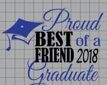 Proud BEST FRIEND of 2018 Graduate, SVG, Cut File