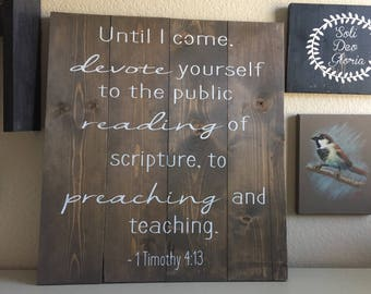 1 Timothy 4:13 Rustic Wooden Sign.